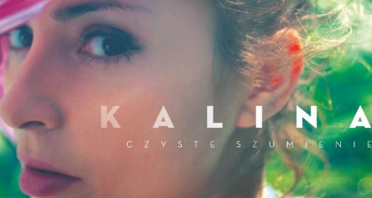 Kalina - Czyste szumienie