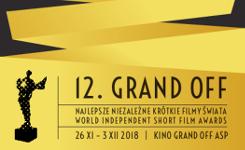 12. Festiwal Grand OFF - Najlepsze Niezależne Krótkie Filmy Świata