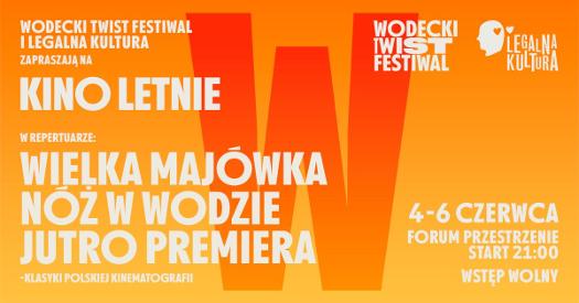 Kino letnie Wodecki Twist Festiwal iLegalnej Kultury