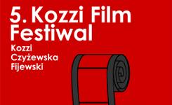5. Kozzi Film Festiwal. Kozzi, Czyżewska, Fijewski