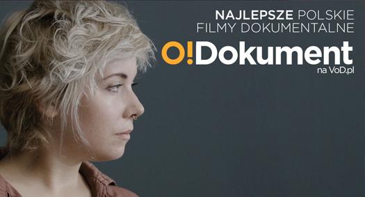 O!Dokument - najlepsze polskie dokumenty na VOD.pl