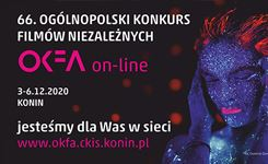 66. OKFA na wynos!  Ogólnopolski Konkurs Filmów Niezależnych wTwoim domu