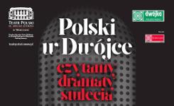Polski wDwójce - czytamy dramaty stulecia