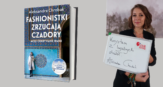 Aleksandra Chrobak - Fashionistki zrzucają czadory