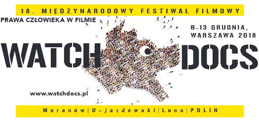 18. Międzynarodowy Festiwal Filmowy WATCH DOCS. Prawa człowieka wfilmie