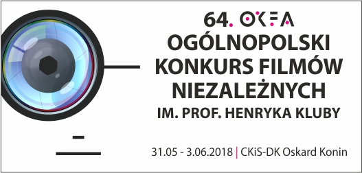 64. OKFA Ogólnopolski Konkurs Filmów Niezależnych im. prof. Henryka Kluby
