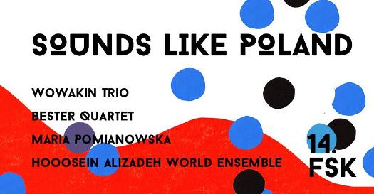 Sounds Like Poland - 14. Festiwal Skrzyżowanie Kultur